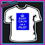 KEEP CALM I'M A PILOT NOVELTY GIFT FUNNY ADULTS TSHIRT
